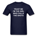 Trust Me I'm The Girl Who Calls The Shots Unisex Classic T-Shirt - navy