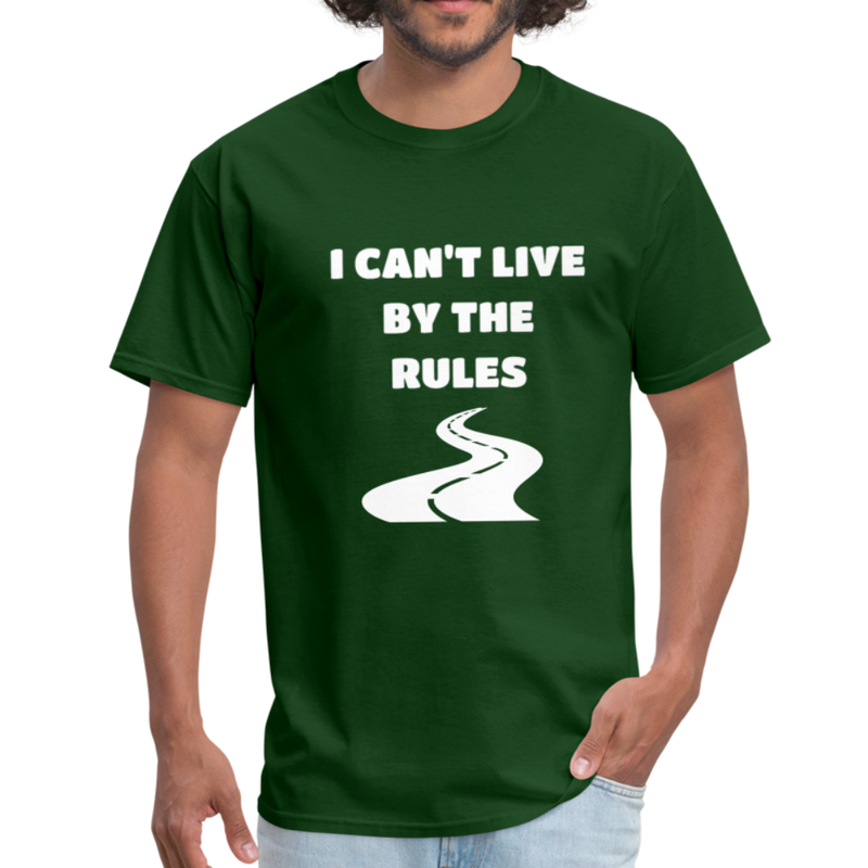 I Can't Live By The Rules Unisex Classic T-Shirt - forest green