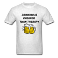Drinking Is Cheaper Than Therapy Unisex Classic T-Shirt - light heather gray