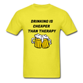 Drinking Is Cheaper Than Therapy Unisex Classic T-Shirt - yellow