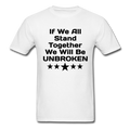 If We All Stand Together Unisex Classic T-Shirt - white