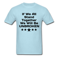 If We All Stand Together Unisex Classic T-Shirt - powder blue