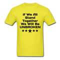 If We All Stand Together Unisex Classic T-Shirt - yellow
