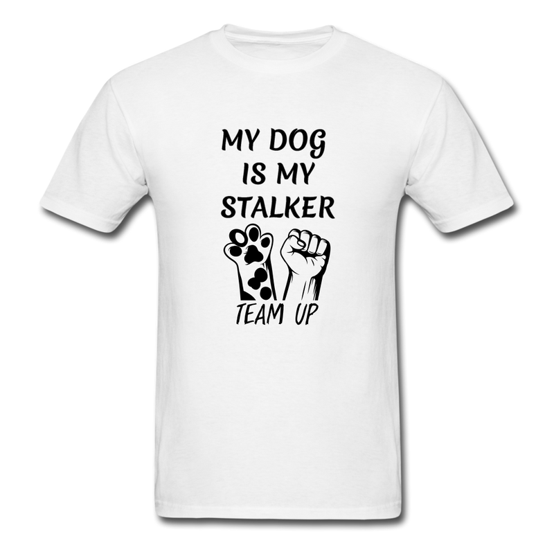 My Dog Is My Stalker Unisex Classic T-Shirt - white