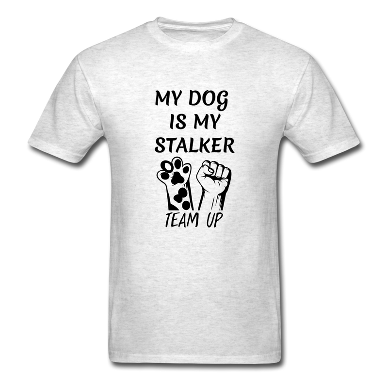 My Dog Is My Stalker Unisex Classic T-Shirt - light heather gray