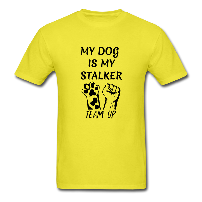 My Dog Is My Stalker Unisex Classic T-Shirt - yellow