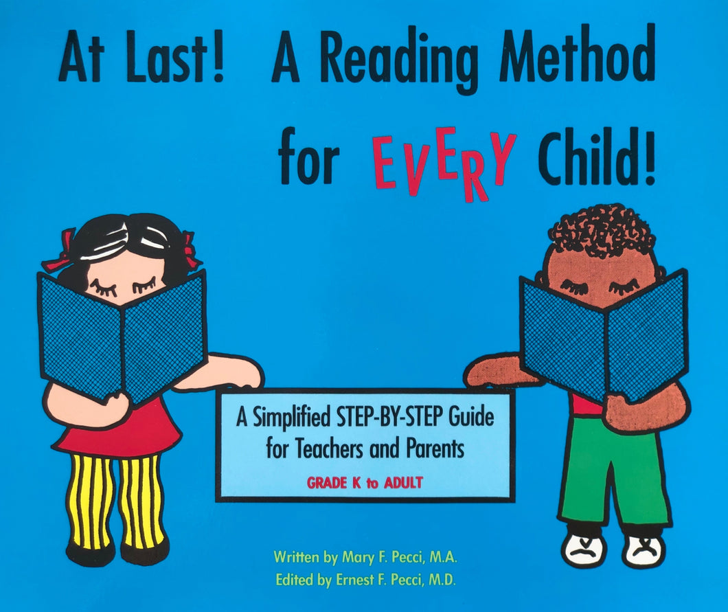 At Last! A Reading Method for EVERY Child! A STEP-BY-STEP Guide For Teachers and Parents