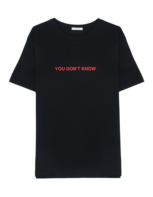 You don't know (Unisex)