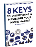 8 Keys To Discovering & Mastering Your Niche Market