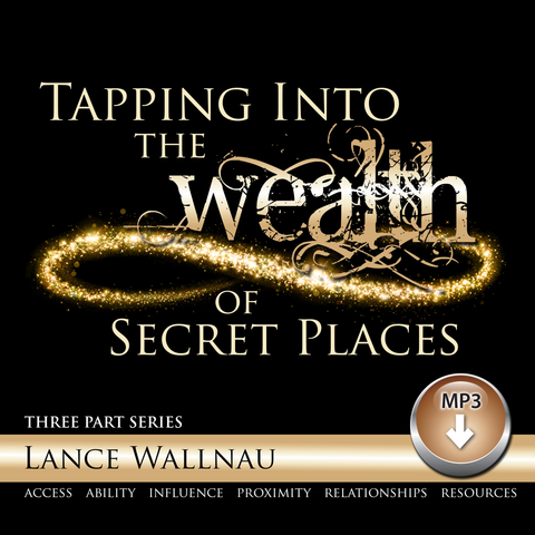 Tapping into the Wealth of Secret Places