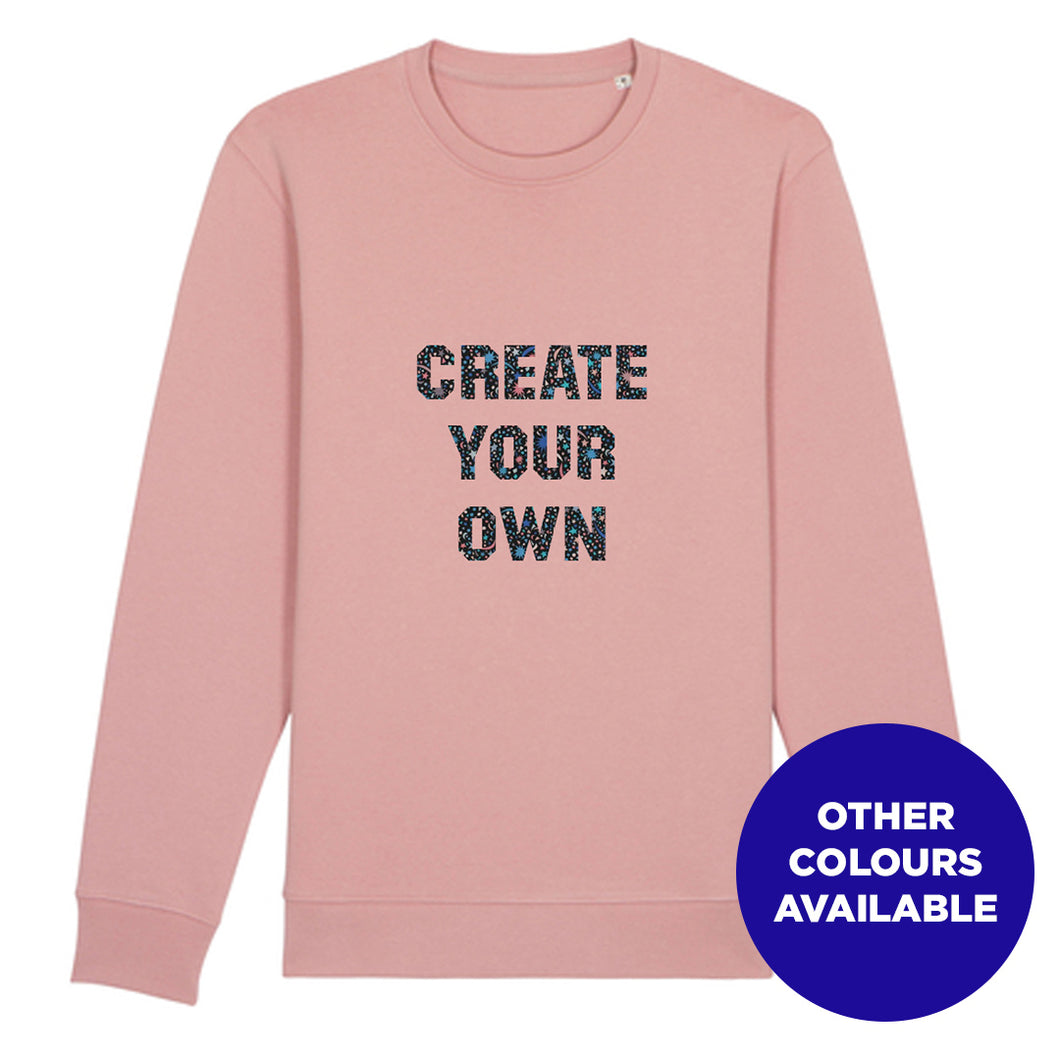 CREATE YOUR OWN SLOGAN - Sweatshirt