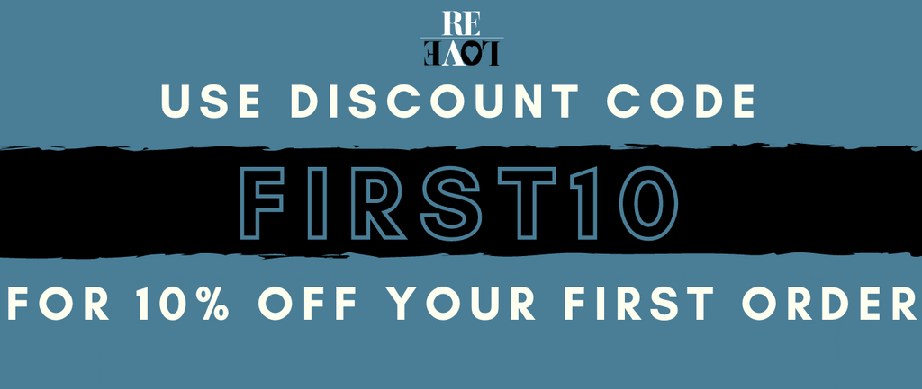 """Stage 1 of the ReLove Referral Programme. Reads """"Use code FIRST10 for 10% off your first order"""""""