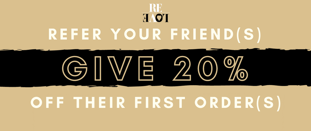 """Stage 2 of the ReLove Referral Programme. Reads """"Refer a friend. Give 20% off their first order"""""""