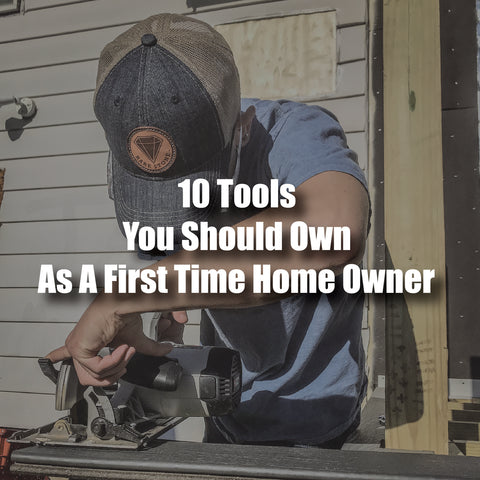 10 Tools You Should Own As A First Time Home Owner