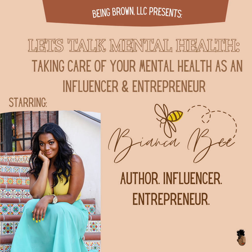 Being Brown Let's Talk Mental Health as an Influencer and an Entrepreneur.