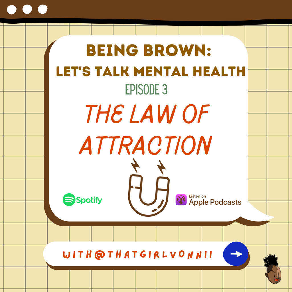 The Law of Attraction ft. Vonnii, Qualified Mental Health Professional