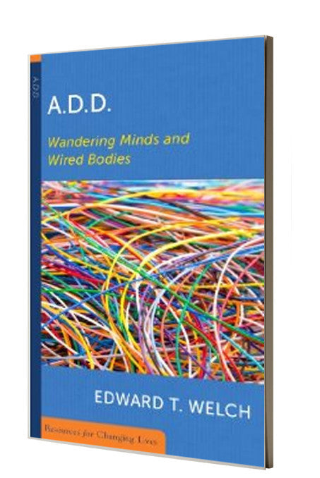 A.D.D.;Wandering Minds And Wired Bodies