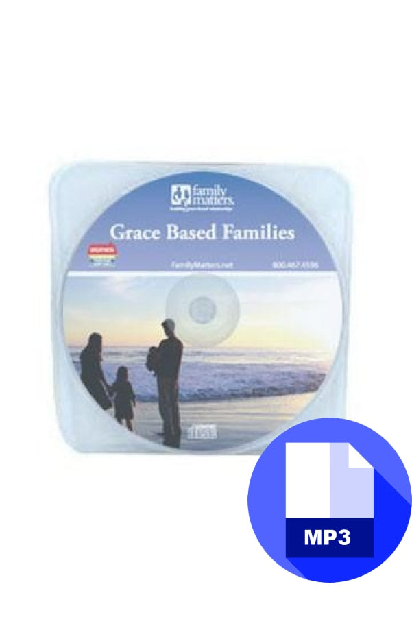 Grace-Based Families - MP3 Download