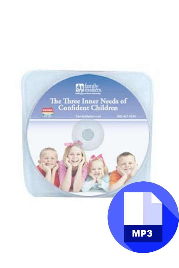 The Three Inner Needs Of Confident Children - MP3 Download