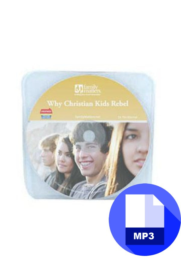Why do Kids From Christian Homes Rebel? - MP3 Download