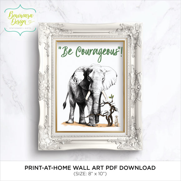 DIGITAL DOWNLOAD: Printable Wall Art (Be Courageous - Elephant)