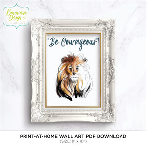 DIGITAL DOWNLOAD: Printable Wall Art (Be Courageous - Lion)