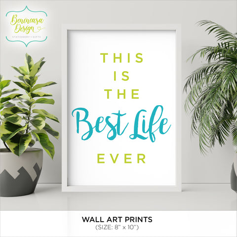 "CLEARANCE: Art Print ""This is the Best Life Ever"""