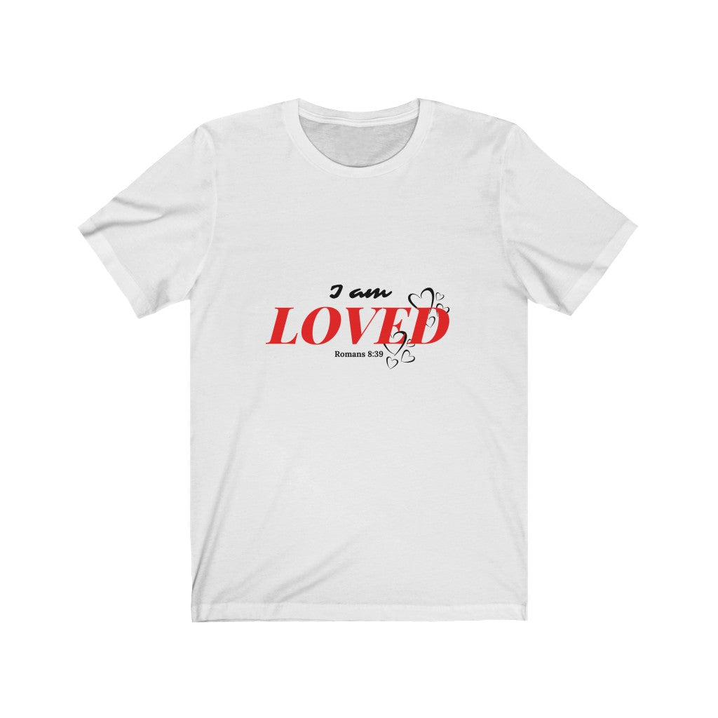I am Loved Unisex Jersey Short Sleeve Tee