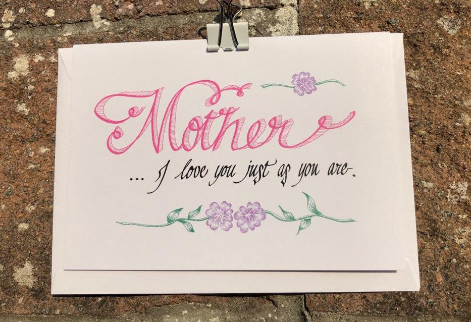 Mother's Day - Mother I love you just as you are
