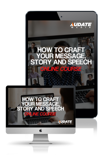 How to Craft Your Message, Story and Speech Online Course