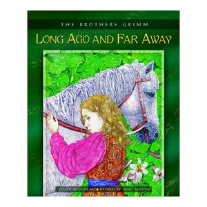Long Ago & Far Away (The Brothers Grimm)