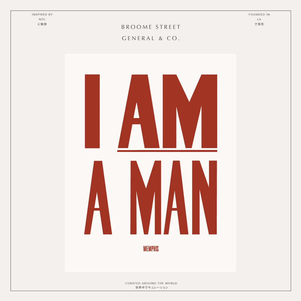 THE HISTORY OF I AM A MAN,  Protest poster.