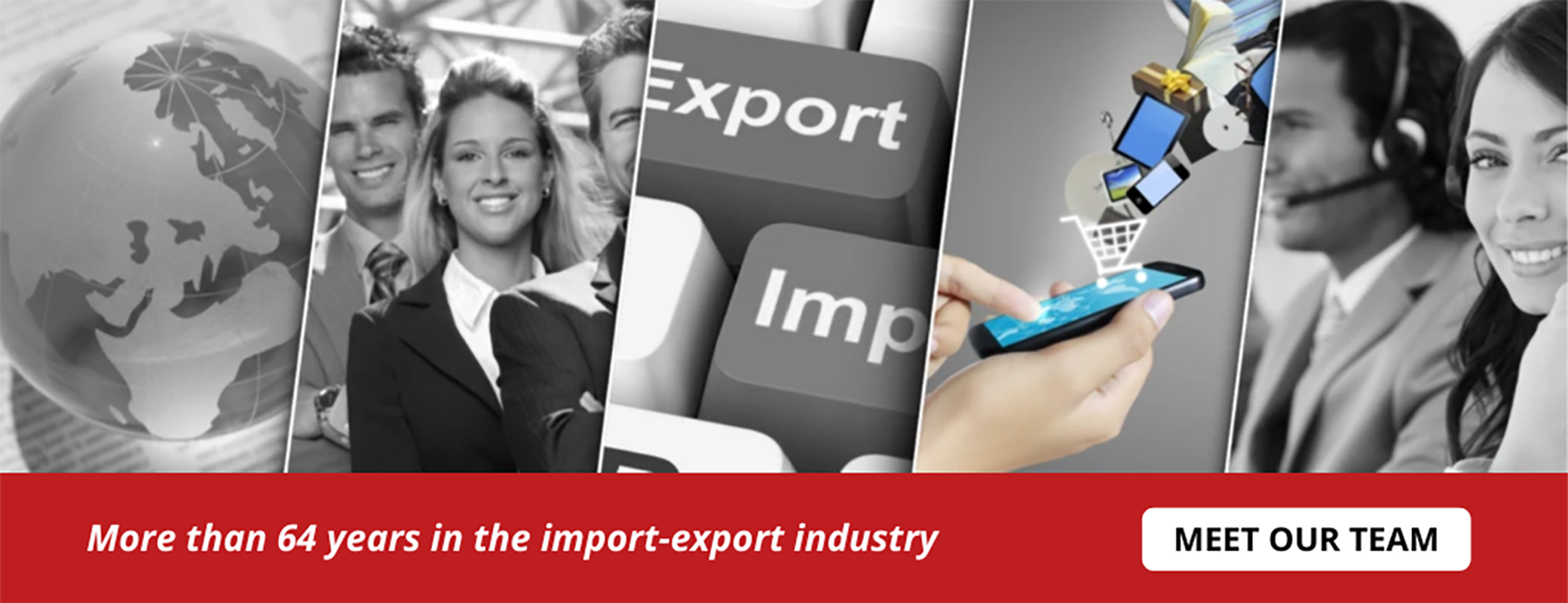 Over 64 years in th import-export industry