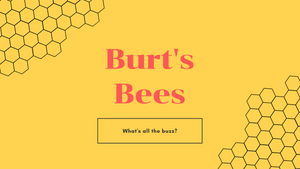 Burt's Bees: What's all the buzz?