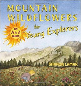 Mountain Wildflowers for Young Explorers