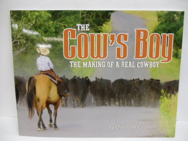 The Cow's Boy: Making of a Real Cowboy