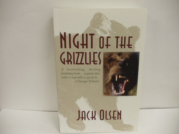 Night of the Grizzlies by: Jack Olsen