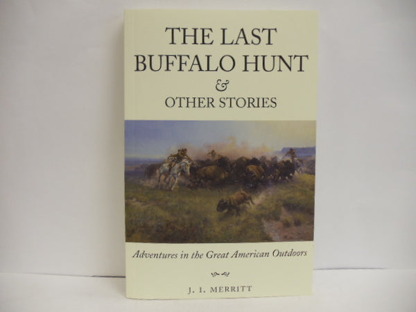 The Last Buffalo Hunt & Other Stories
