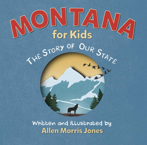 Montana for Kids: The Story of Our State