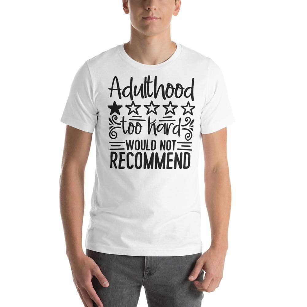 Cool Style Fashion White / S Adulthood Would Not Recommend Funny Printed Short-Sleeve Unisex T-Shirt
