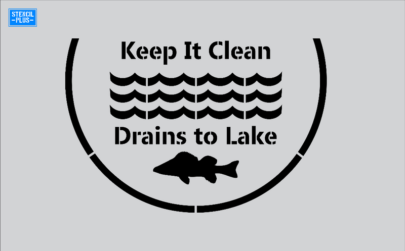 Storm Drain Stencil - Keep It Clean- Water Image- Drains to Lake with Fish