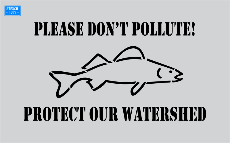 Storm Drain Stencil - Please Don't Pollute!-Fish Image-Protect our Watershed