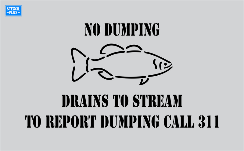 Storm Drain Stencil -NO Dumping-Drains to Stream To Report Dumping Call 311