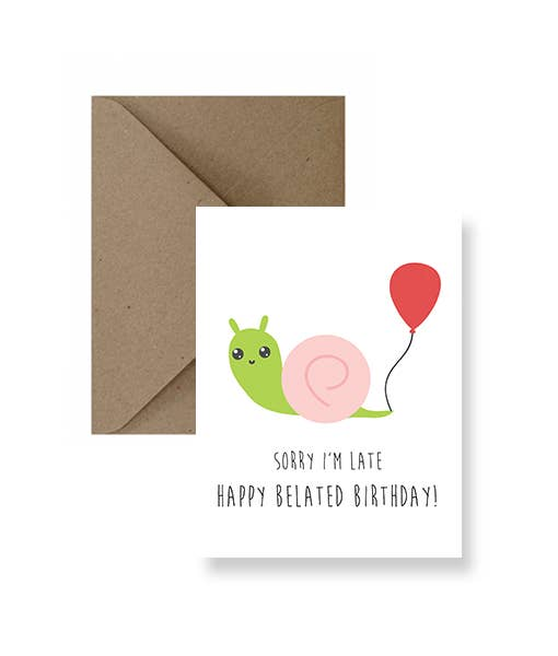 Sorry I'm Late, Happy Belated Birthday Card
