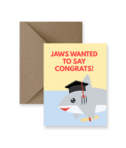 Jaws Wanted To Say Congrats Graduation Card