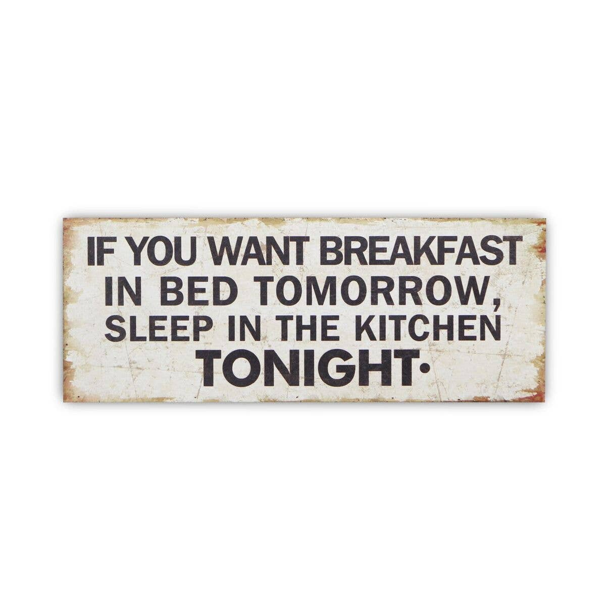 """If You Want Breakfast In Bed"" - Wooden Wall Decor"