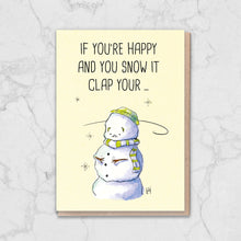 Load image into Gallery viewer, If You're Happy and You Snow It Card Greetings Card ALLPOP