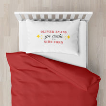 "Load image into Gallery viewer, Personalised ""yn credu yn Sion Corn"" Welsh Pillowcase Pillowcase MBT"