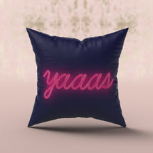 Load image into Gallery viewer, 'Yaaas' Neon Cushion Cushion ALLPOP Neon Pink