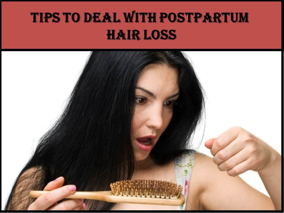 TIPS TO DEAL WITH POSTPARTUM HAIR LOSS